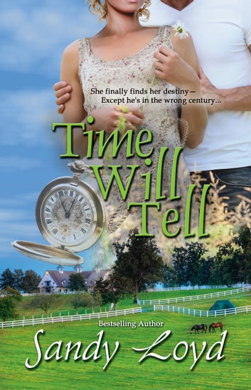 Time Will Tell ebook by Sandy Loyd