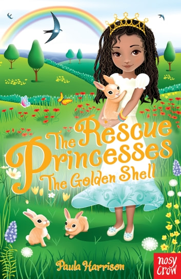 The Rescue Princesses: The Golden Shell ebook by Paula Harrison
