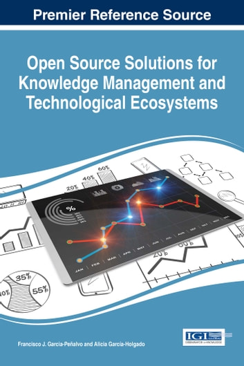 Open Source Solutions for Knowledge Management and Technological Ecosystems ebook by