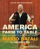 America--Farm to Table ebook by Mario Batali,Jim Webster