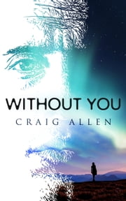 Without You ebook by Craig Allen