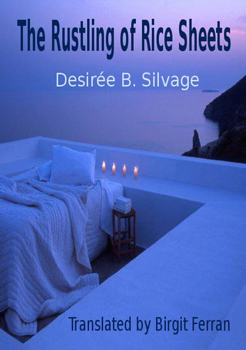 The Rustling of Rice Sheets ebook by Desirée B.Silvage,Translated by Birgit Ferran