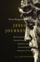 Jesus Journey ebook by Trent Sheppard