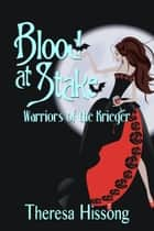 Blood at Stake (Warriors of the Krieger Book 2) ebook by Theresa Hissong