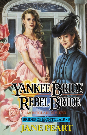 Yankee Bride / Rebel Bride - Book 5 ebook by Jane Peart
