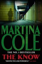 The Know ebook by Martina Cole
