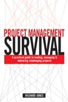 Project Management Survival ebook by Richard Jones
