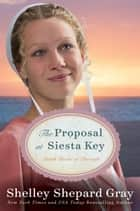 The Proposal at Siesta Key ebook by Shelley Shepard Gray