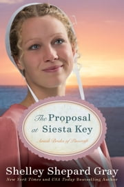 The Proposal at Siesta Key - Amish Brides of Pinecraft, Book Two ebook by Shelley Shepard Gray