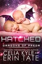 Hatched ebook by Celia Kyle, Erin Tate