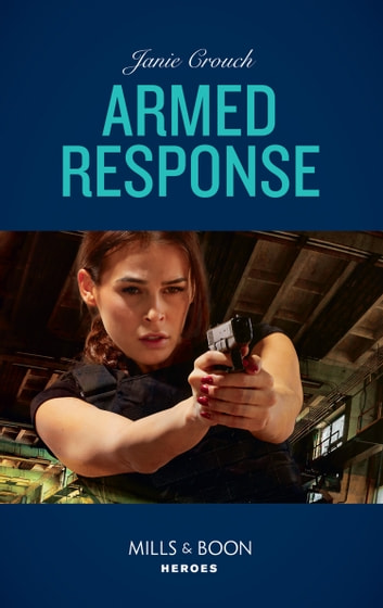 Armed Response (Mills & Boon Heroes) (Omega Sector: Under Siege, Book 5) 電子書 by Janie Crouch