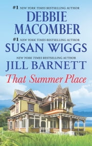 That Summer Place - An Anthology eBook by Jill Barnett, Debbie Macomber, Susan Wiggs