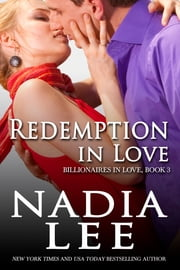 Redemption in Love (Billionaires in Love Book 3) - A Billionaire Marriage in Trouble Romance Novel ebook by Nadia Lee