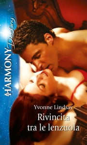Rivincita tra le lenzuola ebook by Yvonne Lindsay