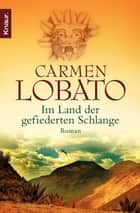 Im Land der gefiederten Schlange - Roman eBook by Carmen Lobato