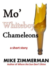 Mo' Whiteboy Chameleons ebook by Mike Zimmerman