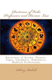Doctrines of Vedic Profession and Karmic Law ebook by Dhiraj Bakshi