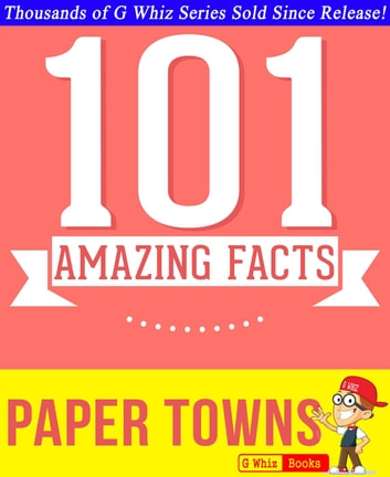Paper towns 101 amazing facts you didnt know ebook by g whiz paper towns 101 amazing facts you didnt know gwhizbooks ebook fandeluxe Image collections