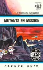 Perry Rhodan n°14 - Mutants en mission ebook by Clark DARLTON, Jacqueline H. OSTERRATH, K.H. SCHEER