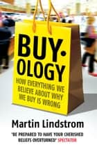 Buyology - How Everything We Believe About Why We Buy is Wrong eBook by Martin Lindstrom