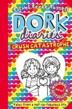 Dork Diaries: Crush Catastrophe ebook by Rachel Renee Russell