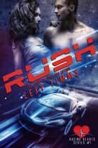 Rush - Racing Hearts Series, #1 ebook by Lexy Timms
