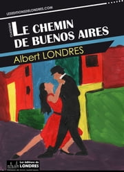Le chemin de Buenos Aires ebook by Kobo.Web.Store.Products.Fields.ContributorFieldViewModel