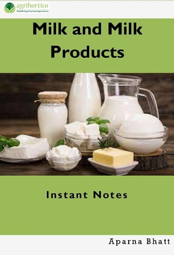 Milk and Milk Products ebook by Aparna Bhatt