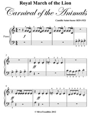 Royal March of the Lion Carnival of the Animals Beginner Piano Sheet Music ebook by Camille Saint Saens