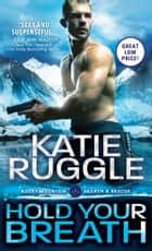Hold Your Breath ebook by Katie Ruggle