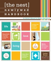 The Nest Newlywed Handbook - An Owner's Manual for Modern Married Life ebook by Carley Roney