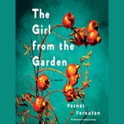 The Girl from the Garden - A Novel audiobook by Parnaz Foroutan