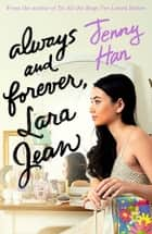 Always and Forever: Lara Jean ebook by Jenny  Han