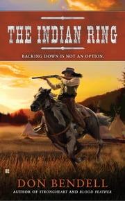 The Indian Ring ebook by Don Bendell