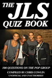 The JLS Quiz Book eBook by Chris Cowlin