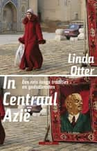 In Centraal-Azie ebook by Linda Otter