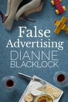 False Advertising ebook by Dianne Blacklock