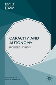 Capacity and Autonomy ebook by Dr Robert Johns