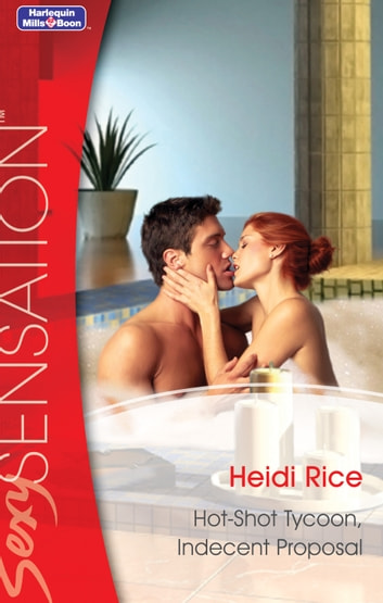 Hot-Shot Tycoon, Indecent Proposal ebook by Heidi Rice