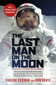 The Last Man on the Moon - Astronaut Eugene Cernan and America's Race in Space ebook by Eugene Cernan,Donald A. Davis