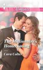 The Millionaire's Homecoming ebook by Cara Colter