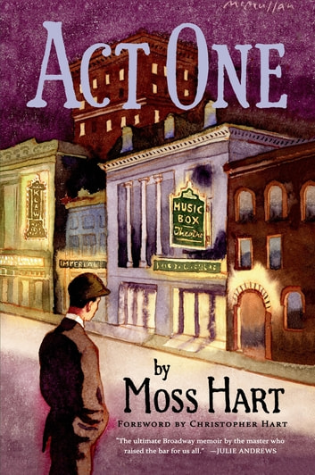 Act One - An Autobiography ebook by Moss Hart