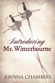 Introducing Mr. Winterbourne - Winterbourne, #1 ebook by Joanna Chambers