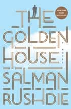 The Golden House ebook by Salman Rushdie