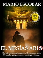 El mesías ario ebook by Mario Escobar