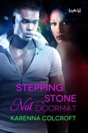 Stepping Stone Not Doormat ebook by Karenna Colcroft