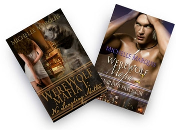 2-in-1 Werewolf Mafia Book 1 & 2 [No Laughing Matter & Dominant Predator] ebook by Michelle Marquis