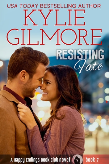 Resisting Fate - Happy Endings Book Club series, Book 7 ebook by Kylie Gilmore