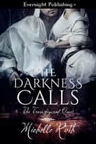 The Darkness Calls ebook by Michelle Roth