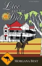 Live and Let Diet - Cozy Mystery ebook by Morgana Best